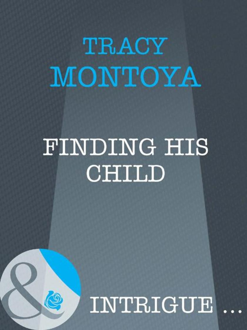 Finding His Child (Mills & Boon Intrigue)
