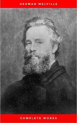The Complete Works of Herman Melville