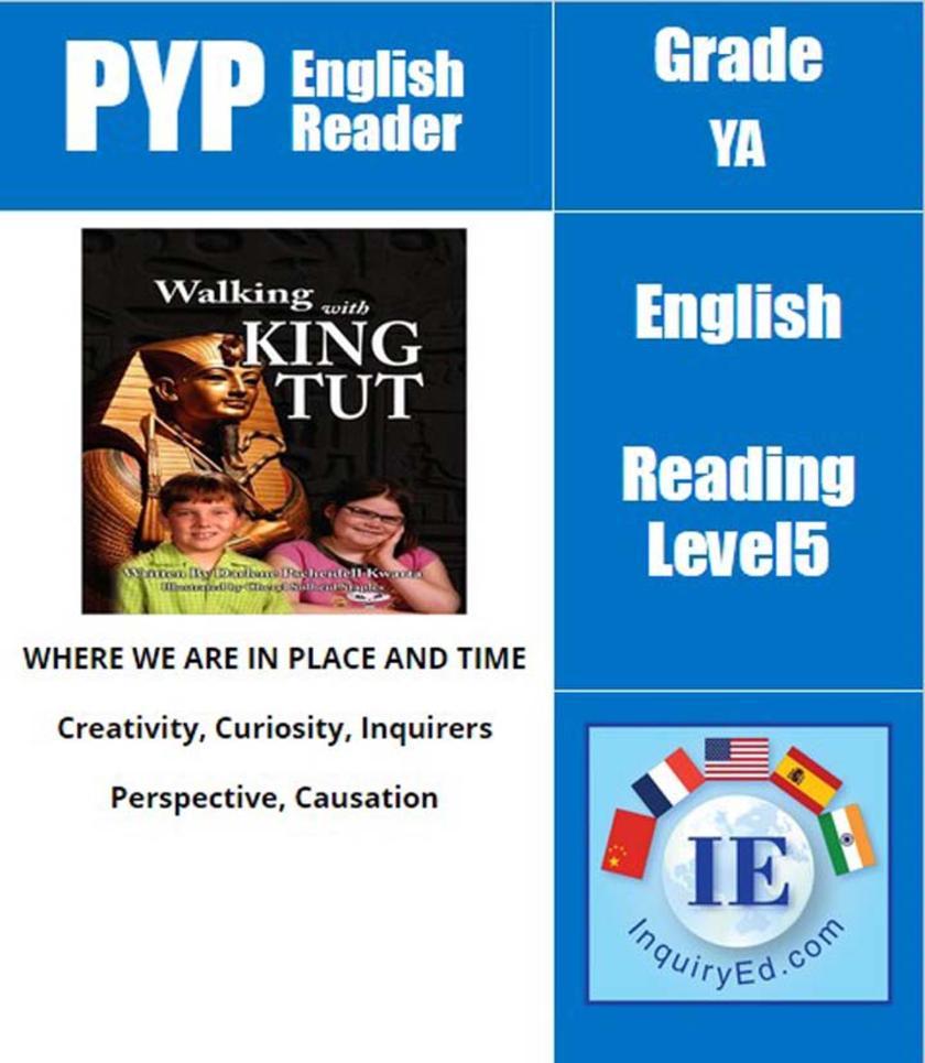 PYP: Reader-3- Egypt, King Tut Walking With King Tut