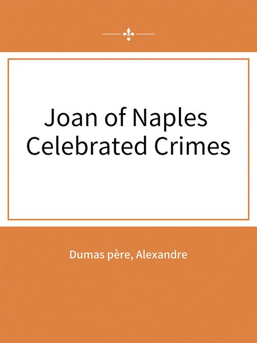 Joan of Naples Celebrated Crimes