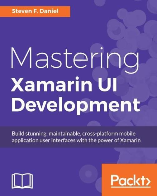 Mastering Xamarin UI Development