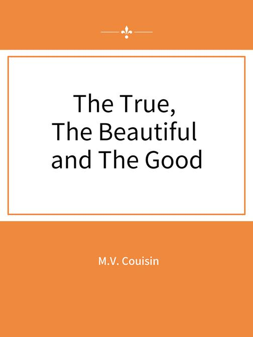The True, The Beautiful and The Good