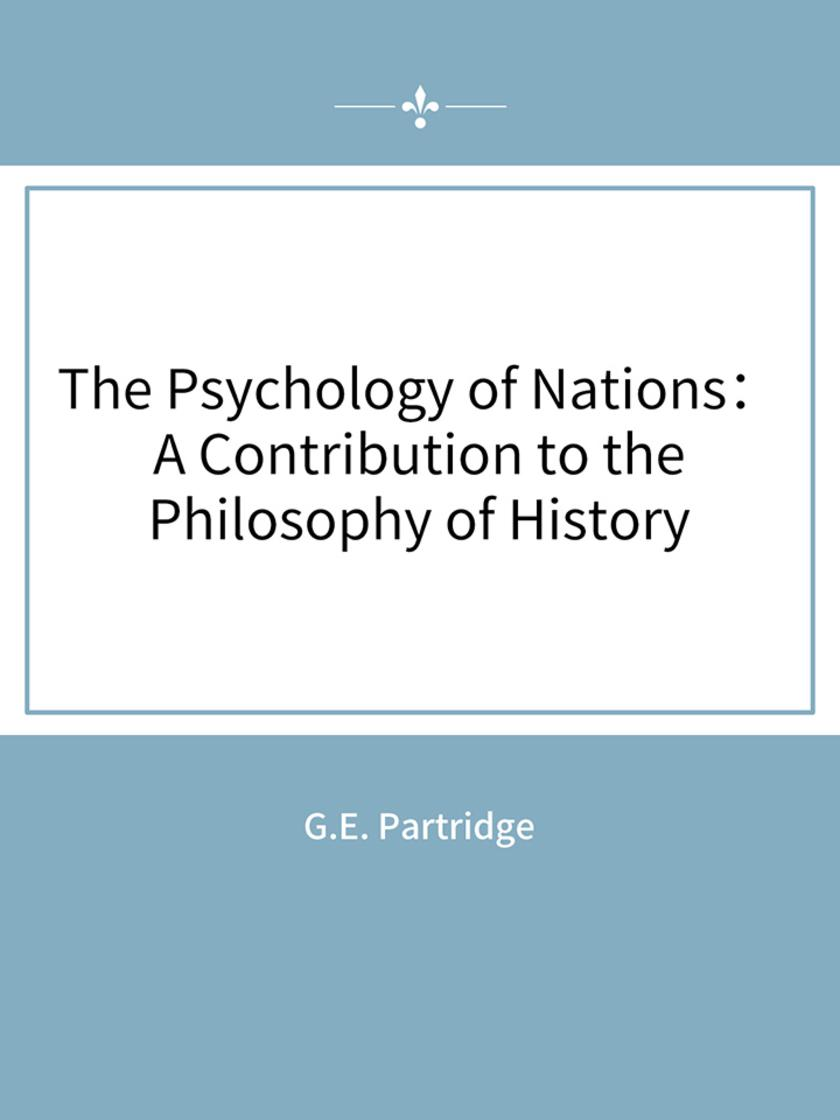 The Psychology of Nations: A Contribution to the Philosophy of History