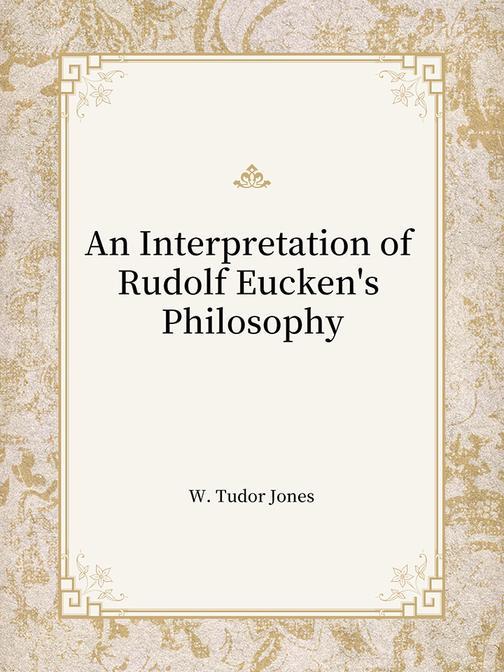An Interpretation of Rudolf Eucken's Philosophy