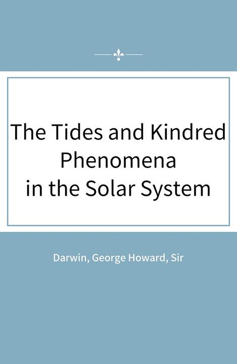 The Tides and Kindred Phenomena in the Solar System