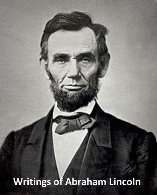 The Writings of Abraham Lincoln: All 7 Volumes in a Single File