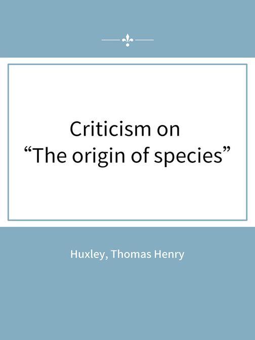 "Criticism on ""The origin of species"""