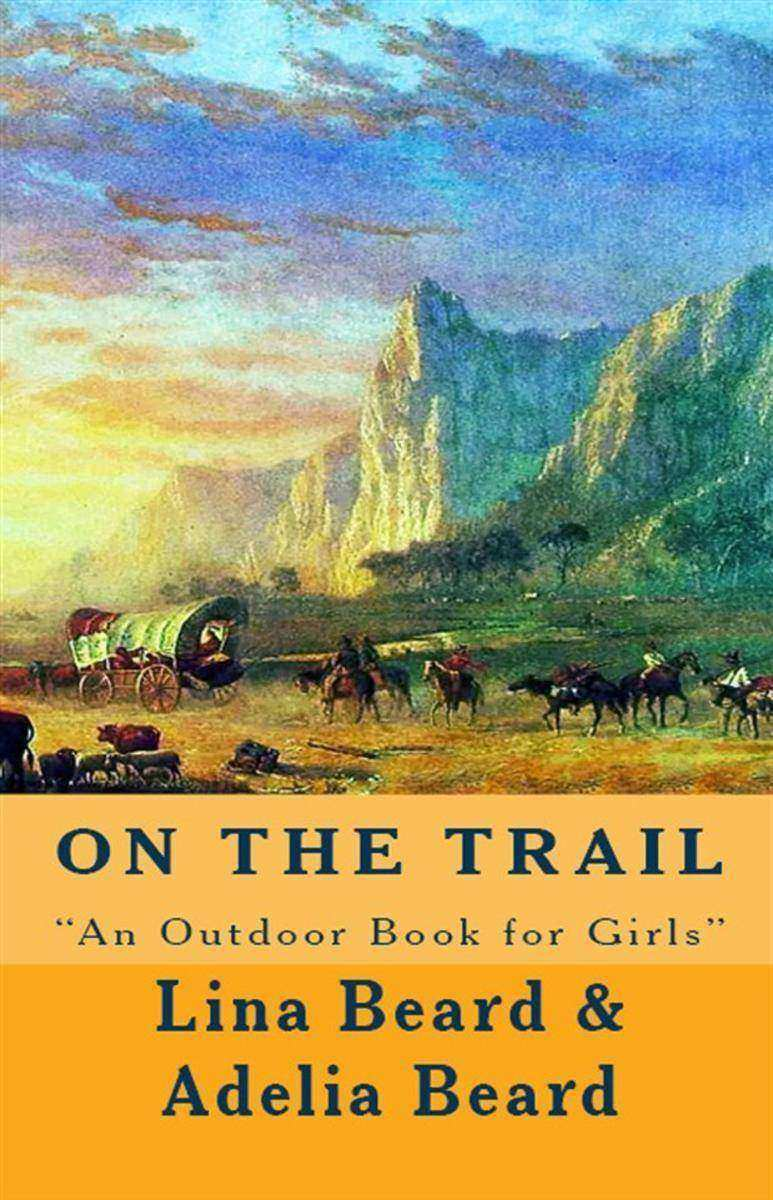 "On the Trail: ""An Outdoor Book for Girls"""