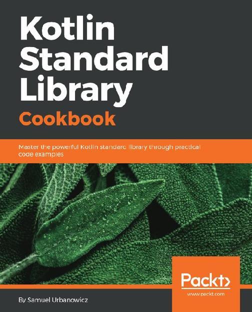 Kotlin Standard Library Cookbook