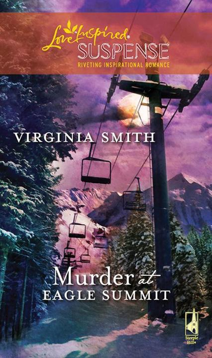 Murder at Eagle Summit (Mills & Boon Love Inspired)
