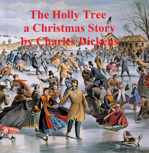 The Holly Tree -- Three Branches, a short story