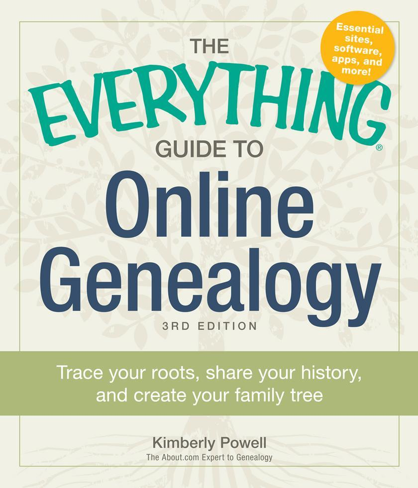 The Everything Guide to Online Genealogy:Trace Your Roots, Share Your History