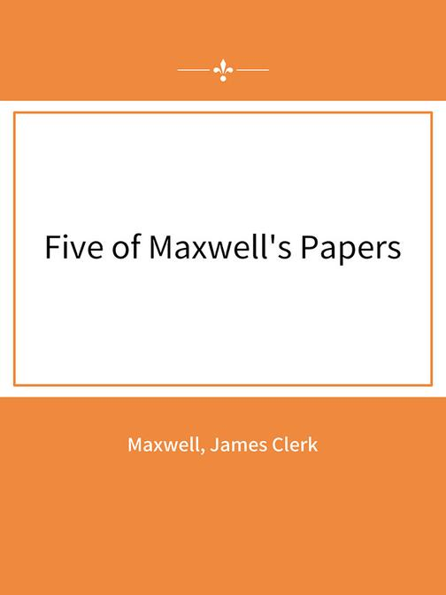 Five of Maxwell's Papers