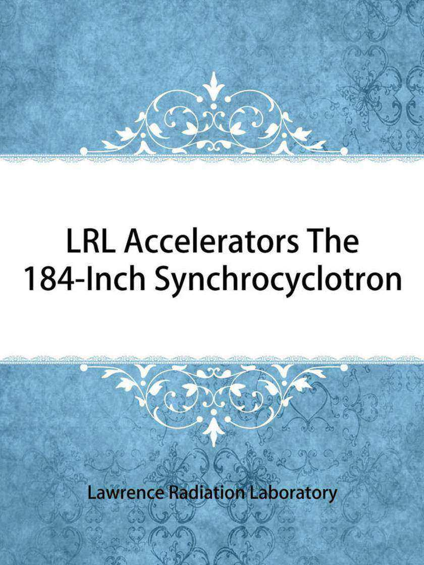 LRL Accelerators The 184-Inch Synchrocyclotron