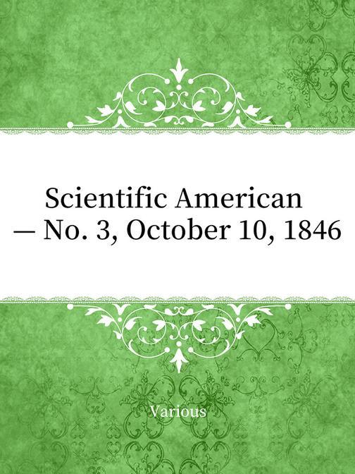 Scientific American — No. 3, October 10, 1846