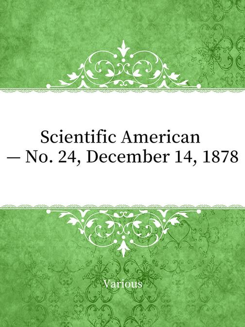 Scientific American — No. 24, December 14, 1878