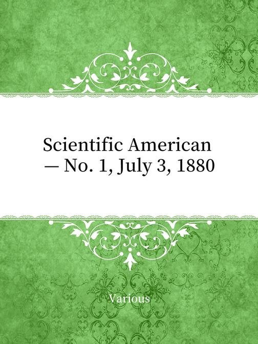 Scientific American — No. 1, July 3, 1880