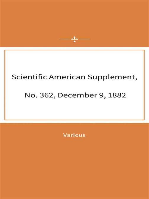 Scientific American Supplement, No. 362, December 9, 1882