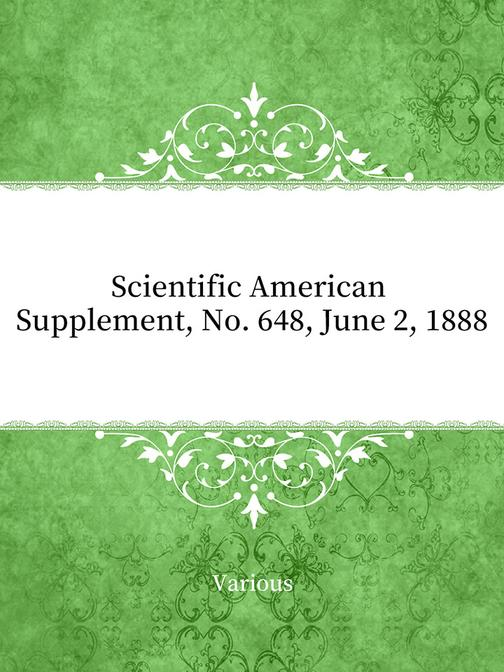 Scientific American Supplement, No. 648, June 2, 1888