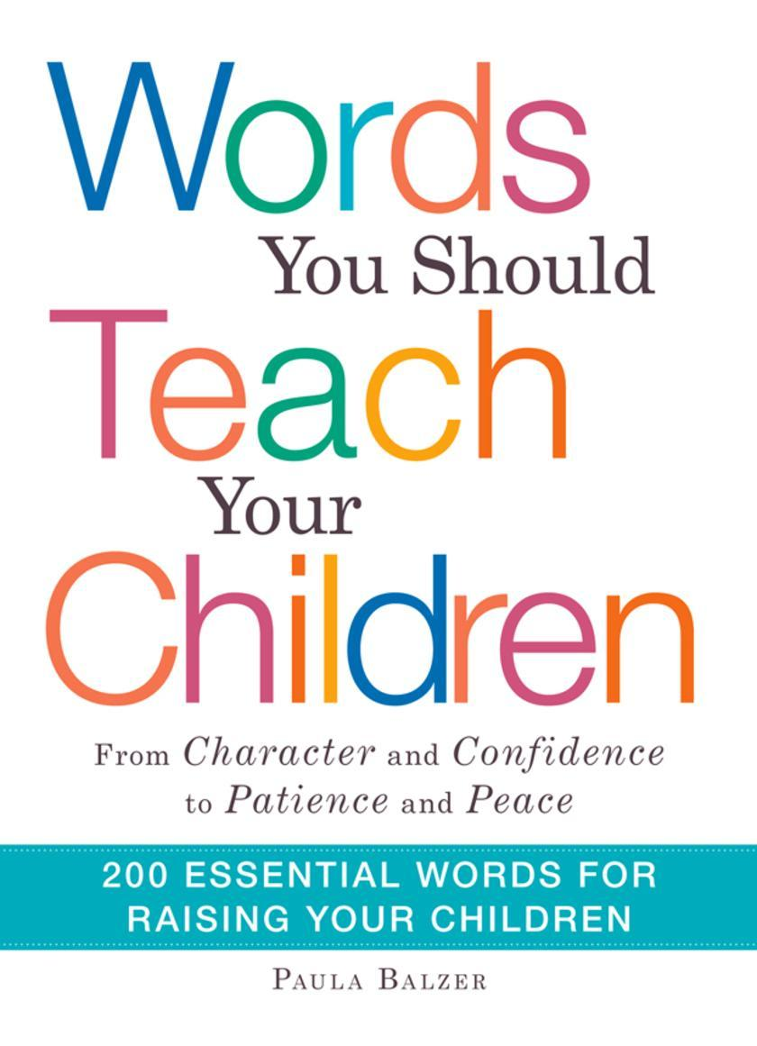 """Words You Should Teach Your Children:From """"Character"""" and """"Confidence"""""""