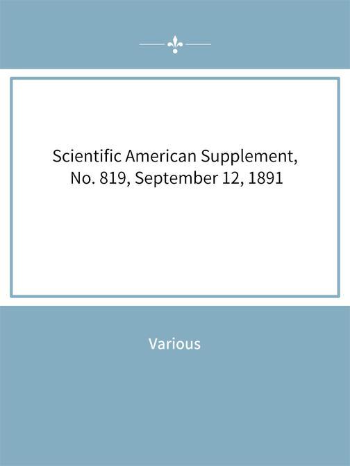 Scientific American Supplement, No. 819, September 12, 1891