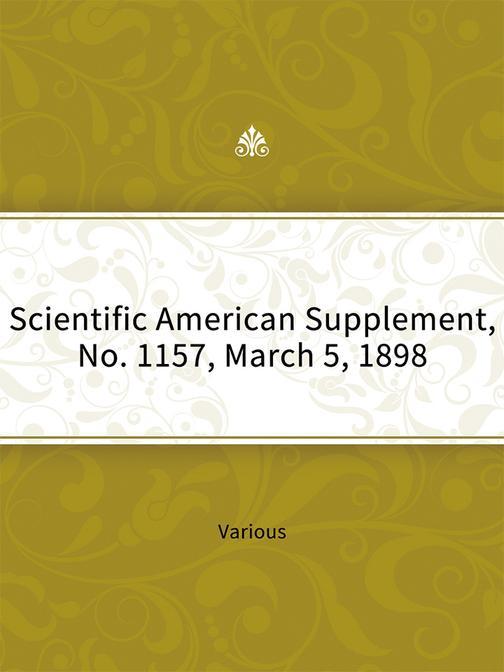 Scientific American Supplement, No. 1157, March 5, 1898