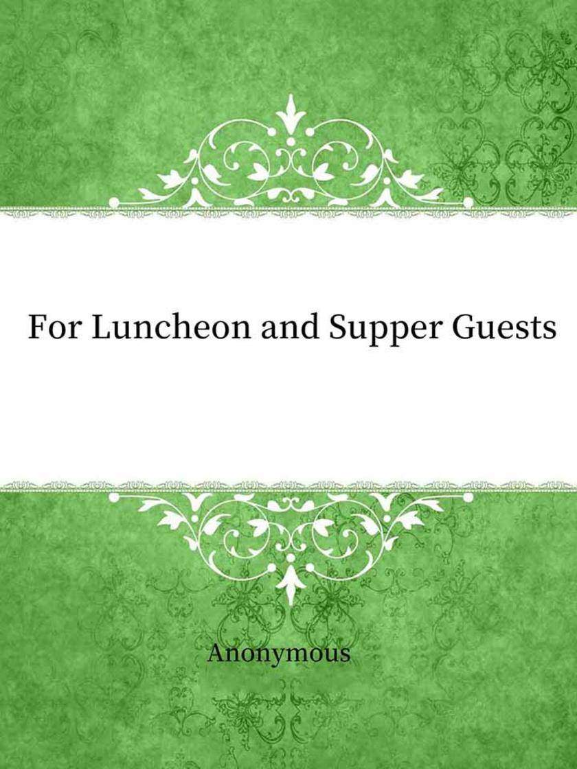 For Luncheon and Supper Guests