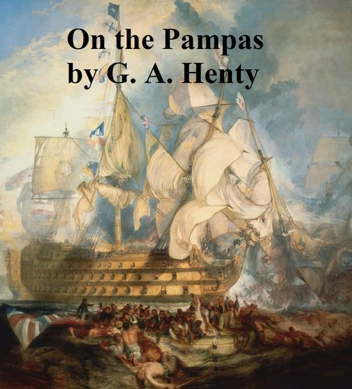 On the Pampas, Or the Young Settlers