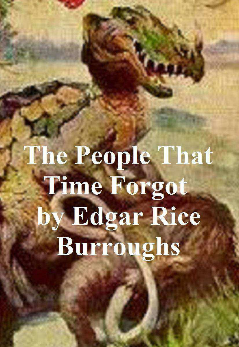 The People that Time Forgot: Second Novel of the Caspak Series