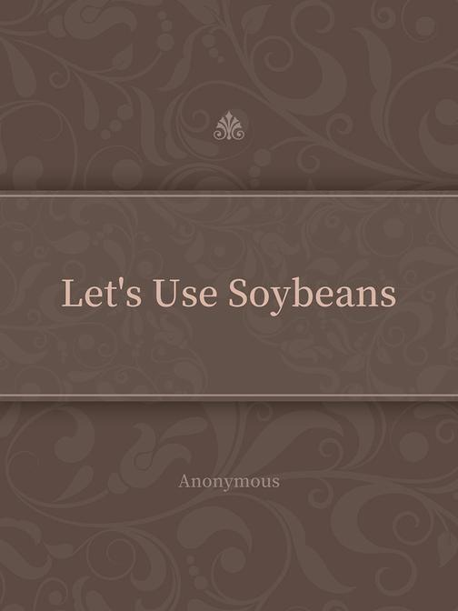Let's Use Soybeans