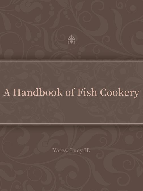 A Handbook of Fish Cookery