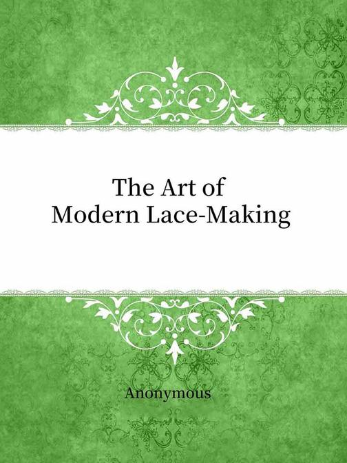 The Art of Modern Lace-Making