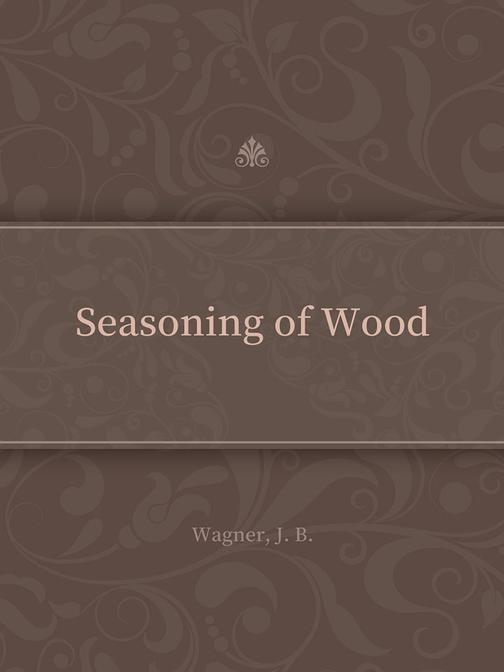 Seasoning of Wood