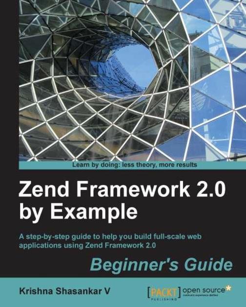 Zend Framework 2.0 by Example: Beginner's Guide