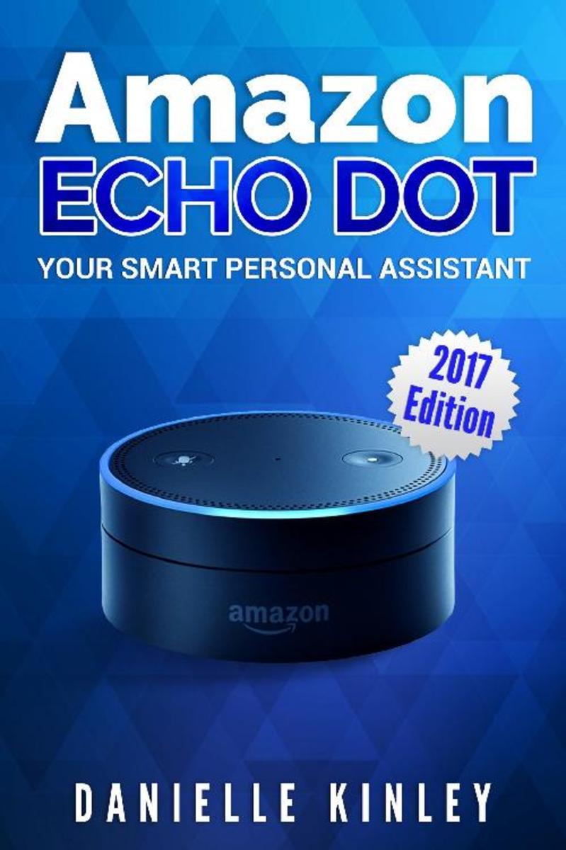 Amazon Echo Dot:The Ultimate User Guide