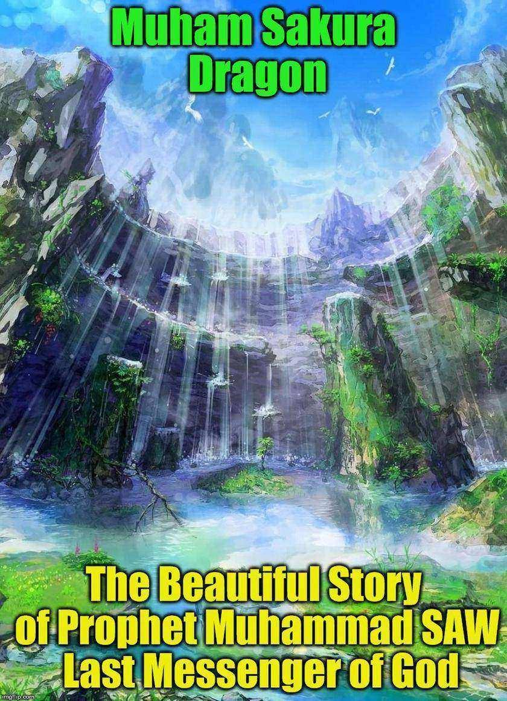 The Beautiful Story of Prophet Muhammad SAW Last Messenger of God