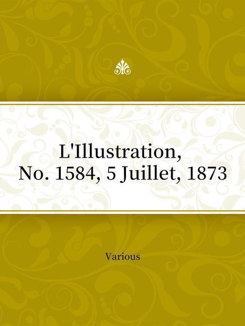 L'Illustration, No. 1584, 5 Juillet, 1873