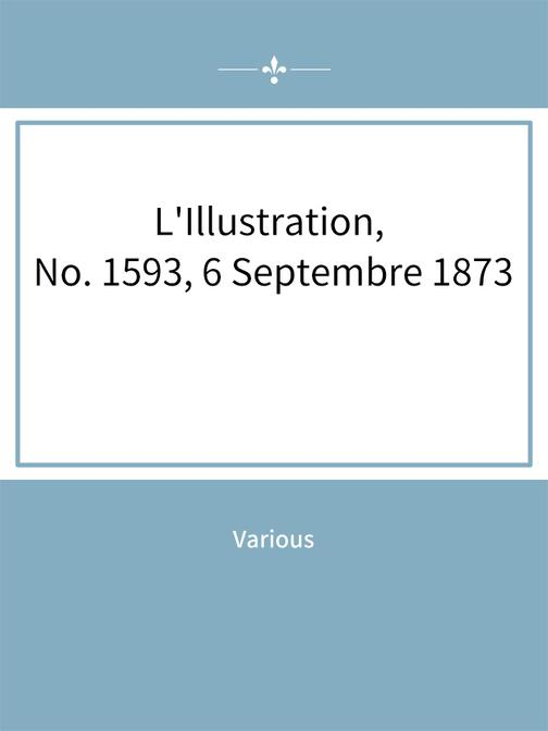 L'Illustration, No. 1593, 6 Septembre 1873