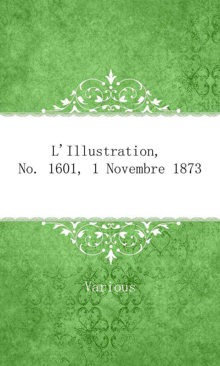 L'Illustration, No. 1601, 1 Novembre 1873
