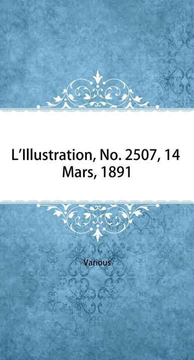 L'Illustration, No. 2507, 14 Mars, 1891