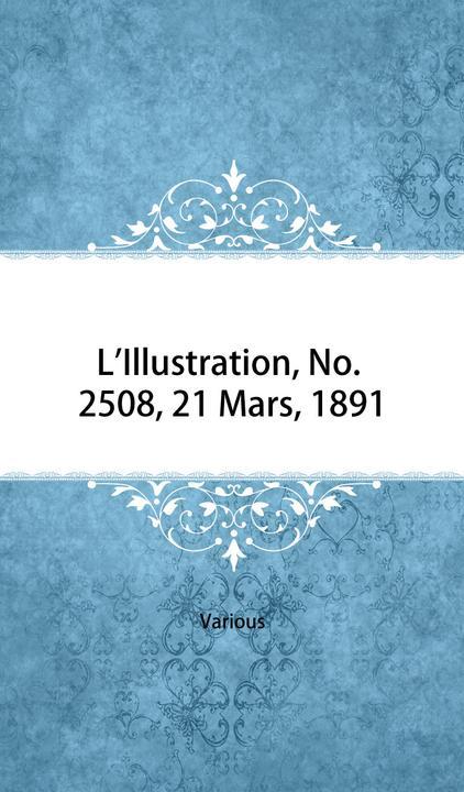 L'Illustration, No. 2508, 21 Mars, 1891