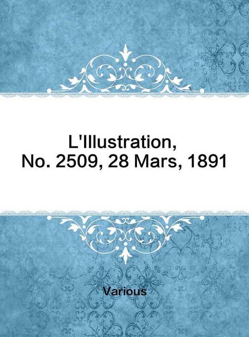 L'Illustration, No. 2509, 28 Mars, 1891?