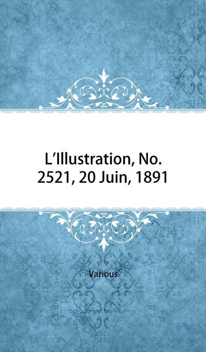 L'Illustration, No. 2521, 20 Juin, 1891