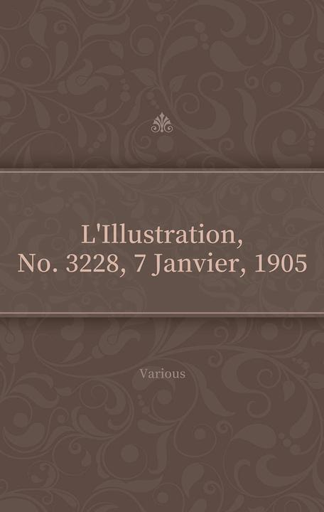 L'Illustration, No. 3228, 7 Janvier, 1905