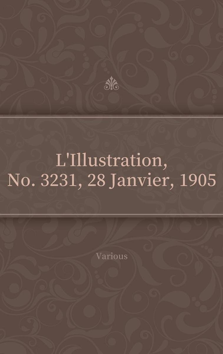 L'Illustration, No. 3231, 28 Janvier, 1905