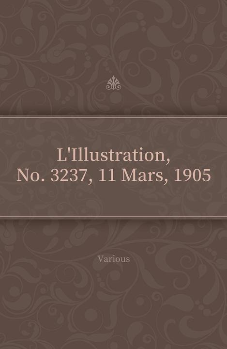 L'Illustration, No. 3237, 11 Mars, 1905
