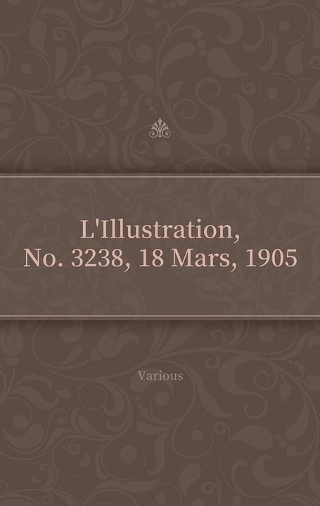 L'Illustration, No. 3238, 18 Mars, 1905