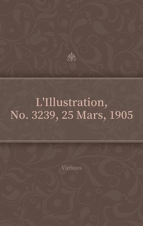 L'Illustration, No. 3239, 25 Mars, 1905