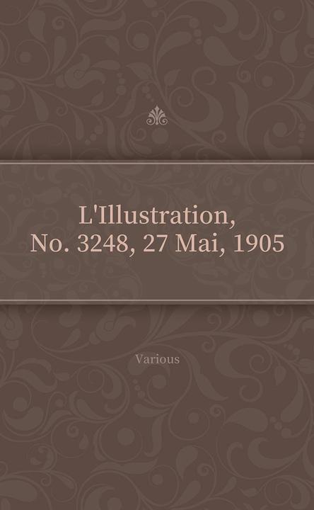 L'Illustration, No. 3248, 27 Mai, 1905