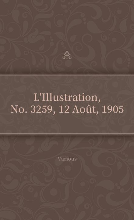 L'Illustration, No. 3259, 12 Ao?t, 1905